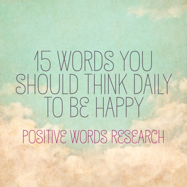 15 Words You Should Think Daily To Be Happy