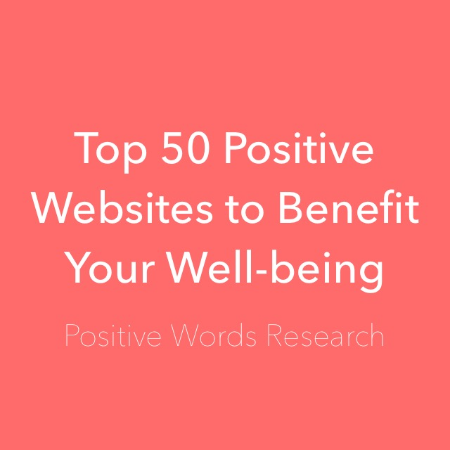 Top 50 Positive Websites to Benefit Your Well-being