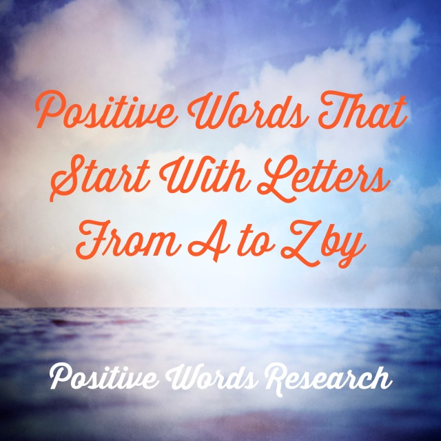 Positive Words That Start With Letters From A to Z