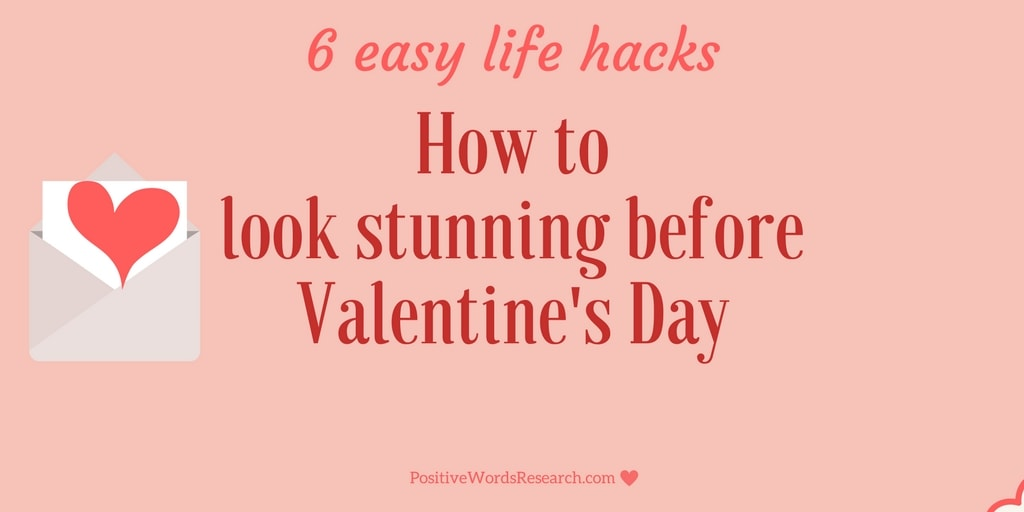 How to look stunning before Valentine's Day