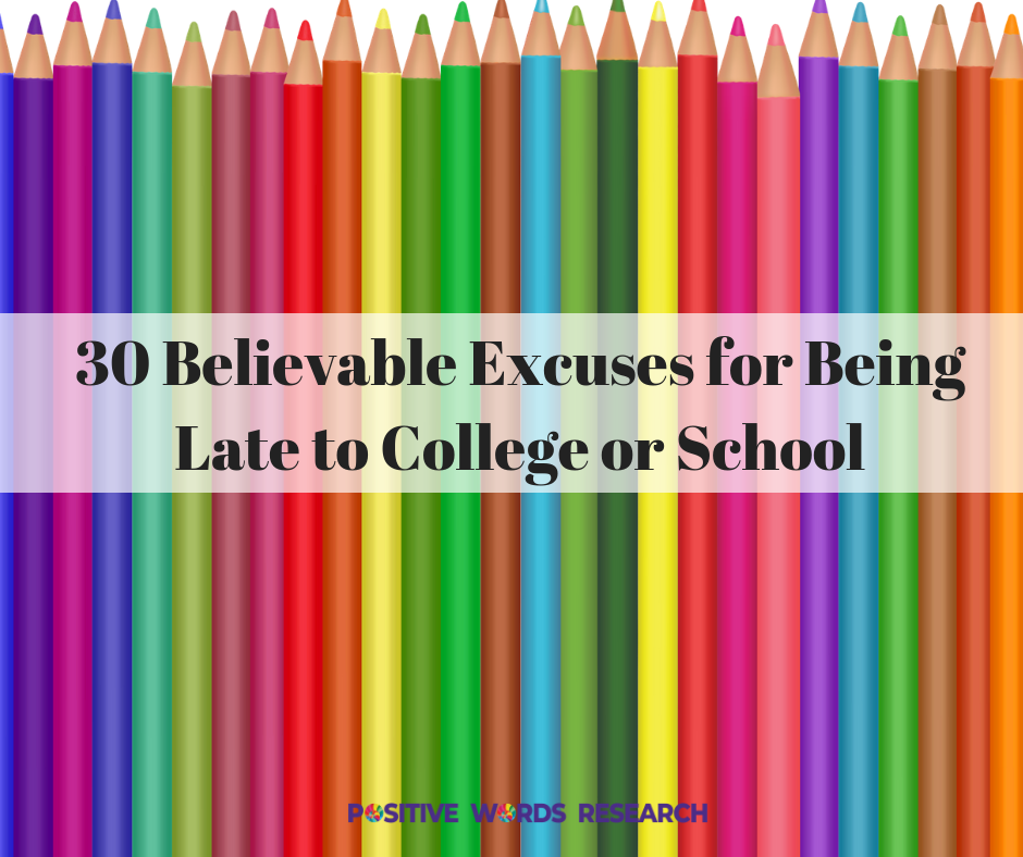 30 Believable Excuses for Being Late to College or School