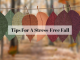 Tips For A Stress-Free Fall