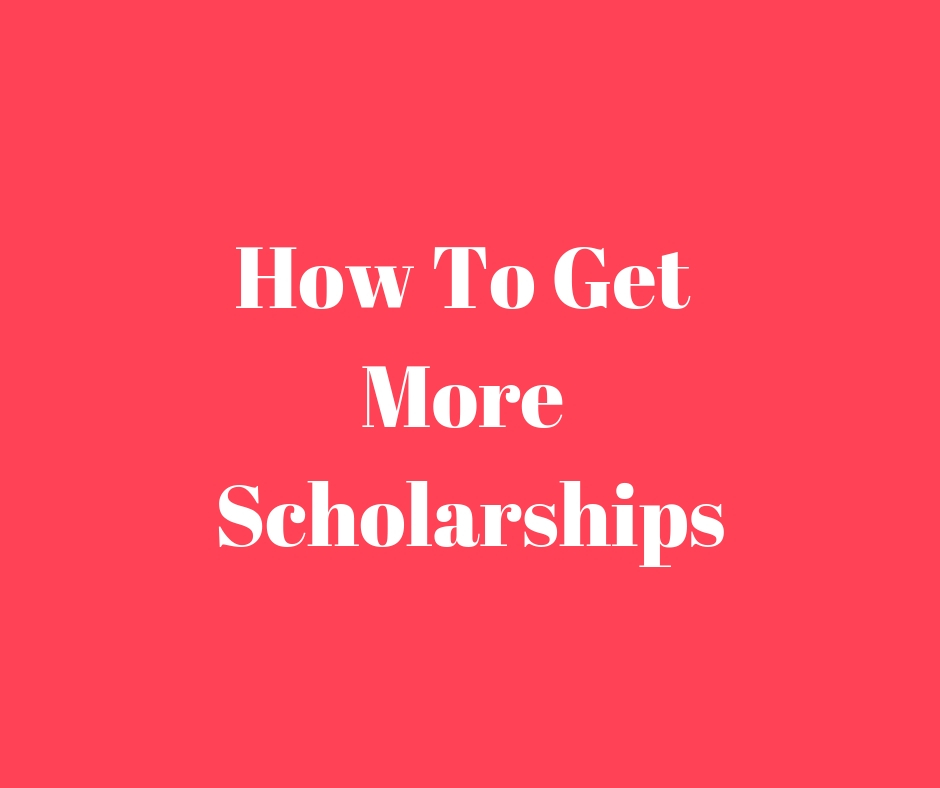 How To Get More Scholarships