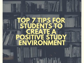 Top 7 Tips For Students To Create A Positive Study Environment