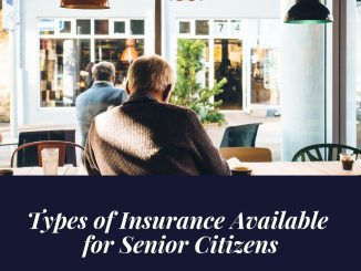 Types of Insurance Available for Senior Citizens
