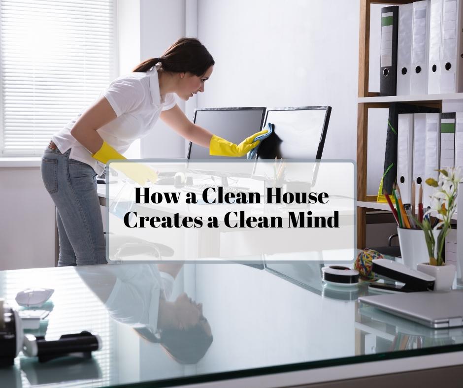 How a Clean House Creates a Clean Mind