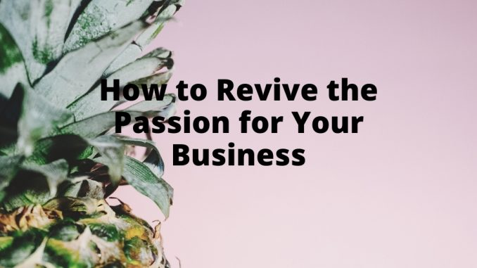 How-to-Revive-the-Passion-for-Your-Business