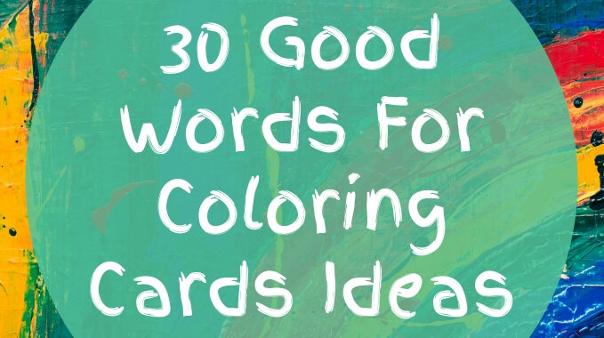 30-Good-Words-For-Coloring-Cards-Ideas