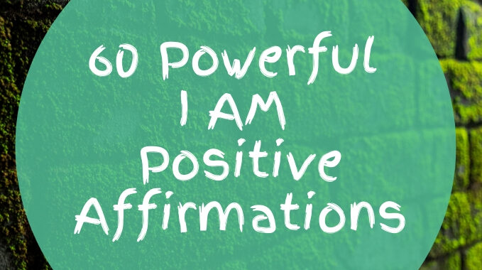 60-Powerful-I-AM-Positive-Affirmations