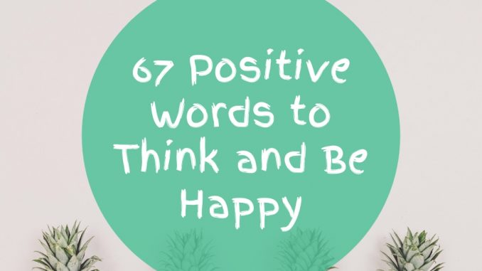 67-Positive-Words-to-Think-and-Be-Happy