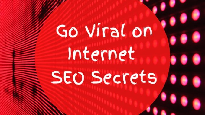 Go-Viral-on-Internet-SEO-Secrets