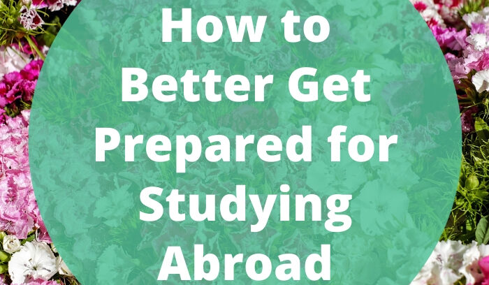 How to Better Get Prepared for Studying Abroad