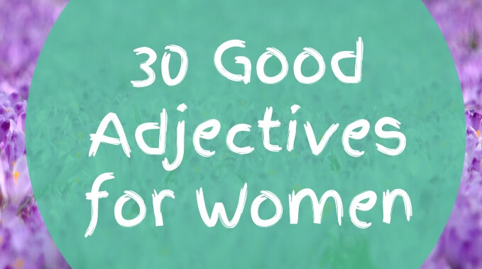 30-Good-Adjectives-for-Women