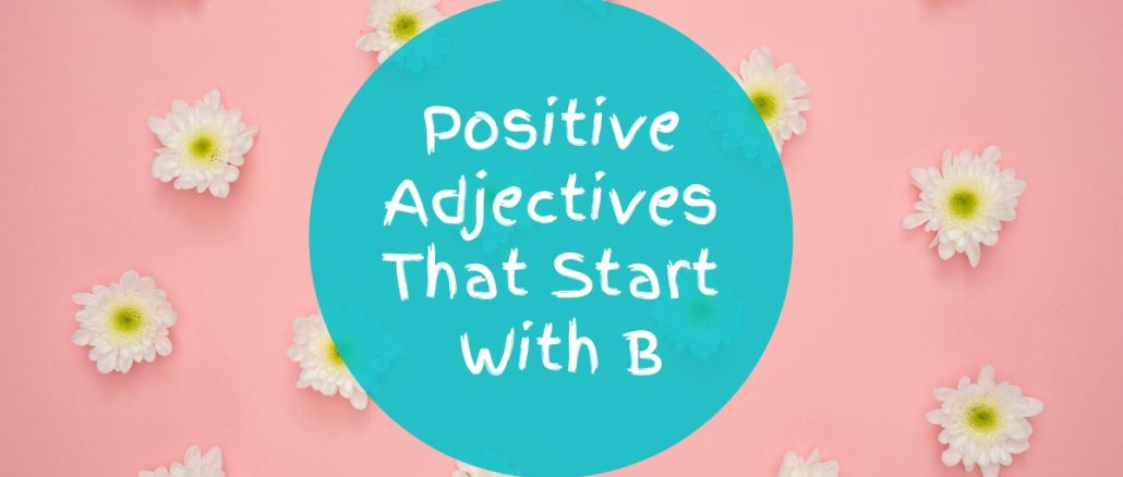 Positive-Adjectives-That-Start-With-B