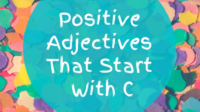 Positive Adjectives That Start With C