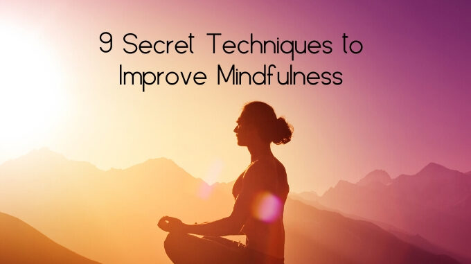 Techniques to Improve Mindfulness