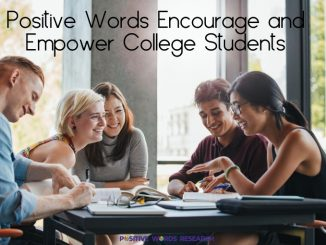 Positive Words Encourage and Empower College Students